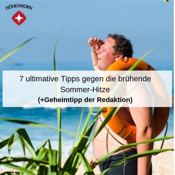 7-ultimative-Tipps-gegen-die-bruhende-Sommer-Hitze-Geheimtipp-der-Redaktion